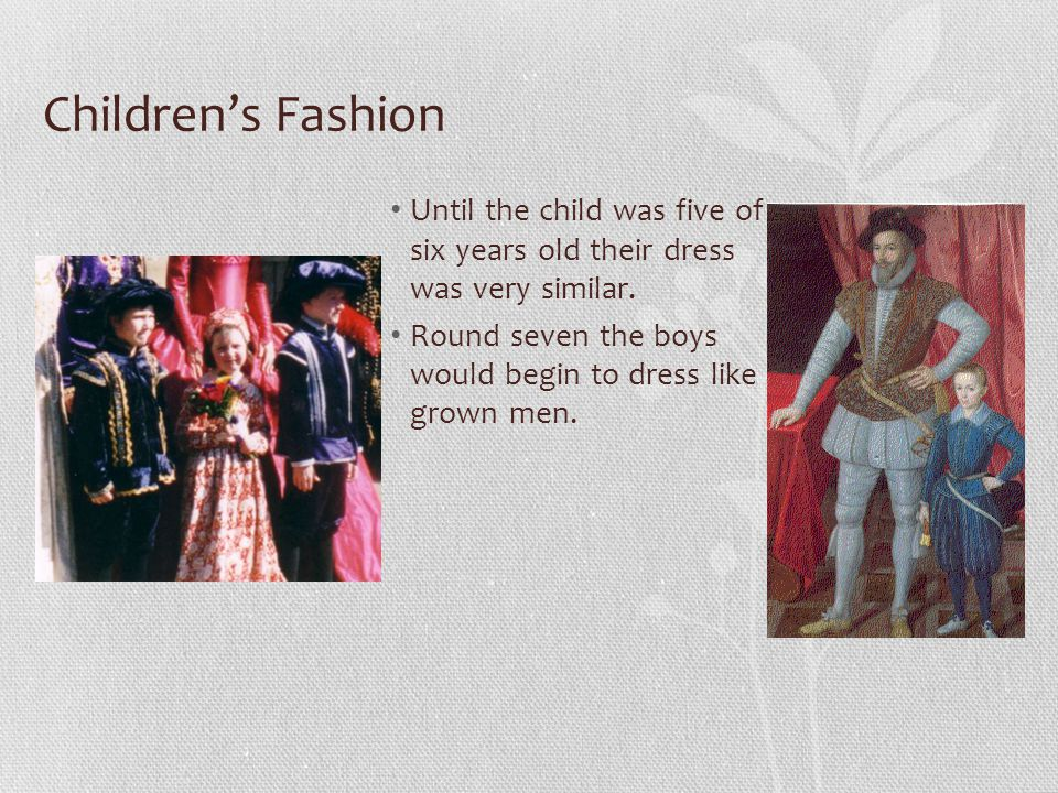 Childrens Fashion Until the child was five of six years old their dress was very similar.