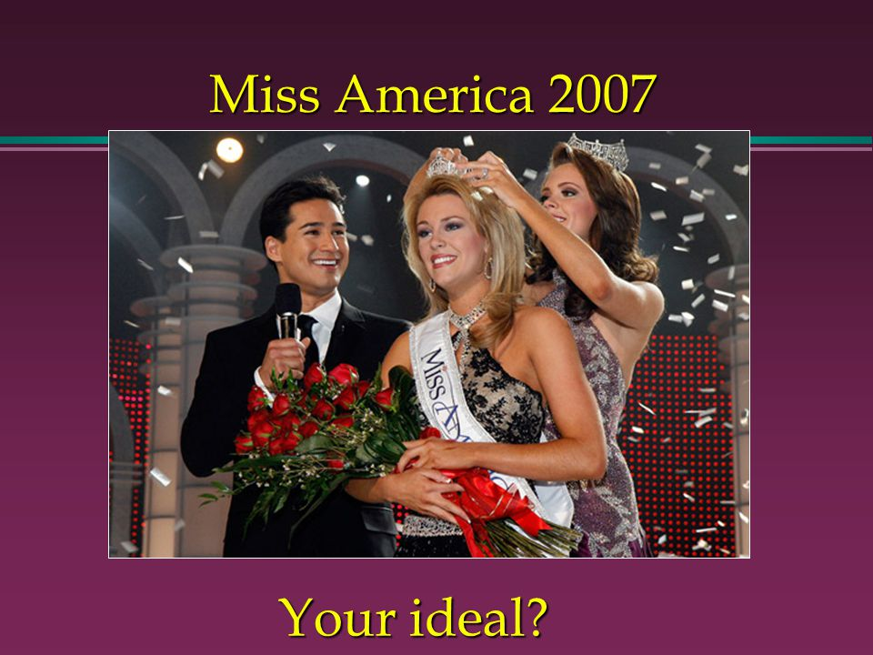 Miss America 2007 Your ideal?