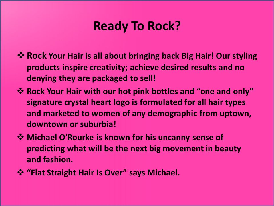 Ready To Rock. Rock Your Hair is all about bringing back Big Hair.
