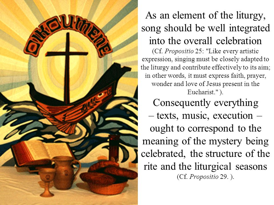 As an element of the liturgy, song should be well integrated into the overall celebration (Cf.
