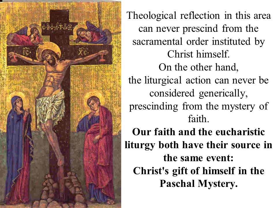 Theological reflection in this area can never prescind from the sacramental order instituted by Christ himself.