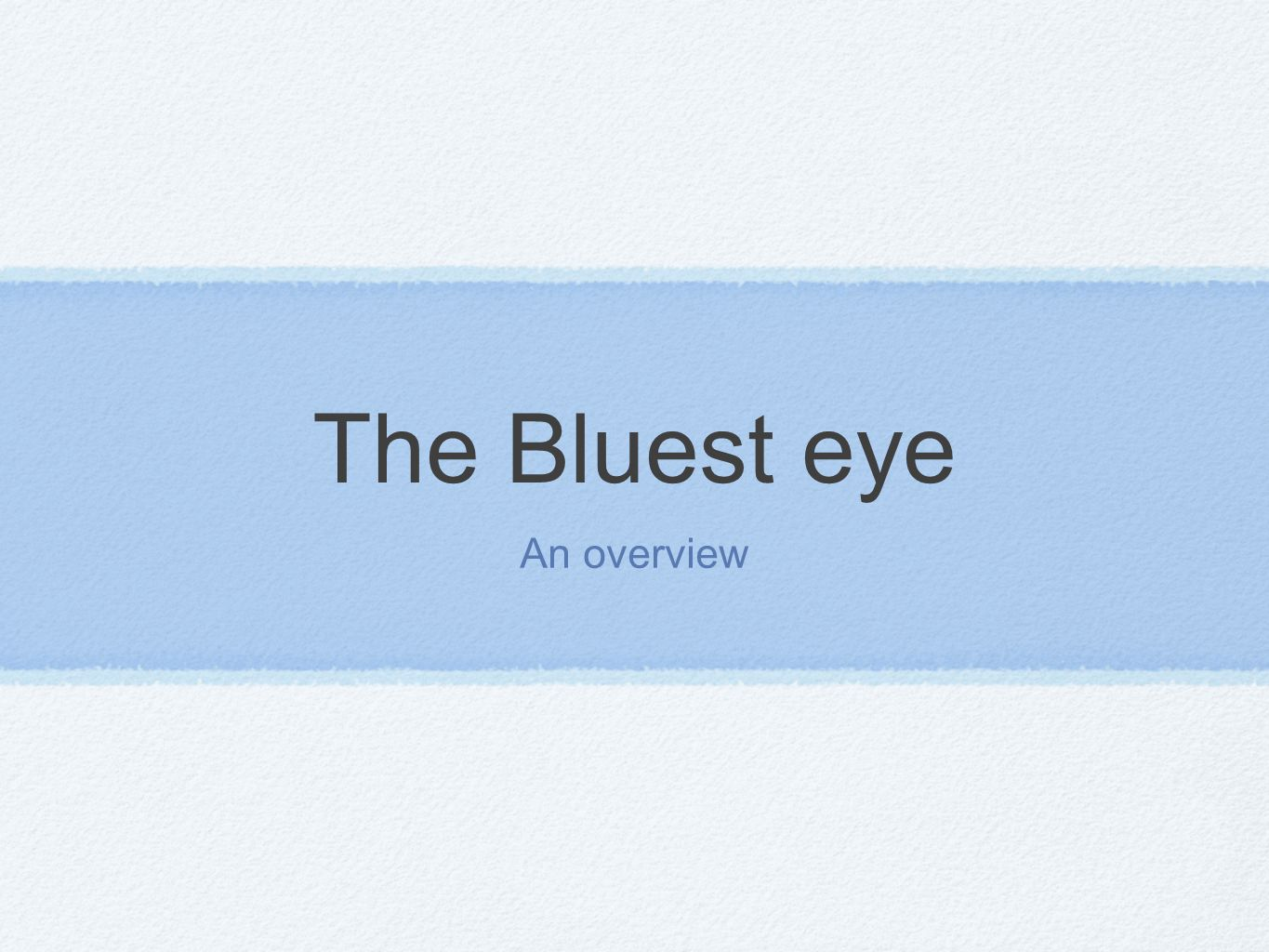 The Bluest eye An overview