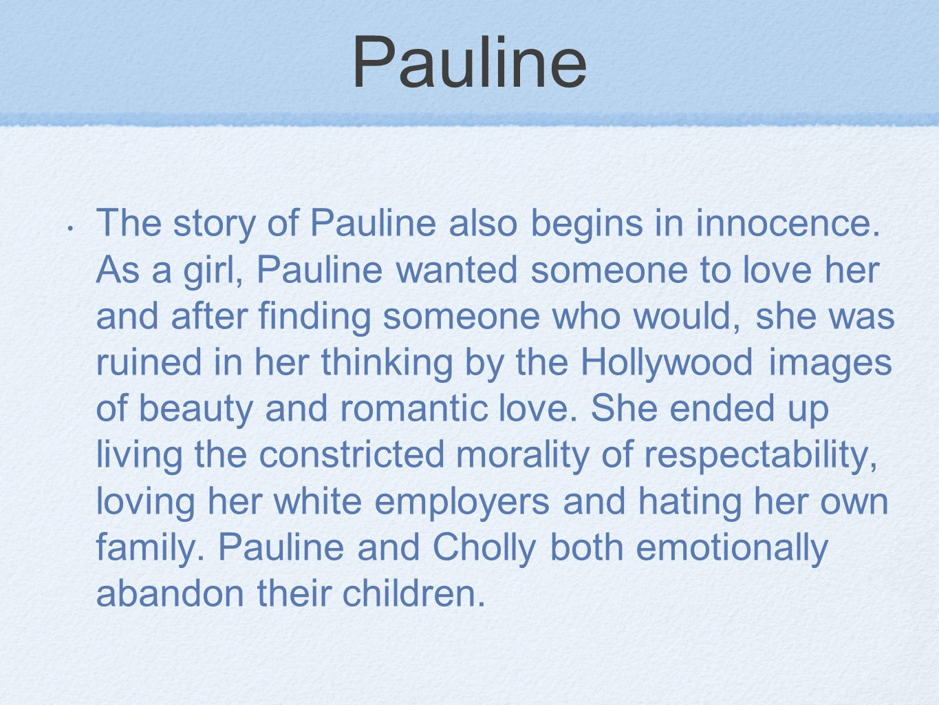 Pauline The story of Pauline also begins in innocence.