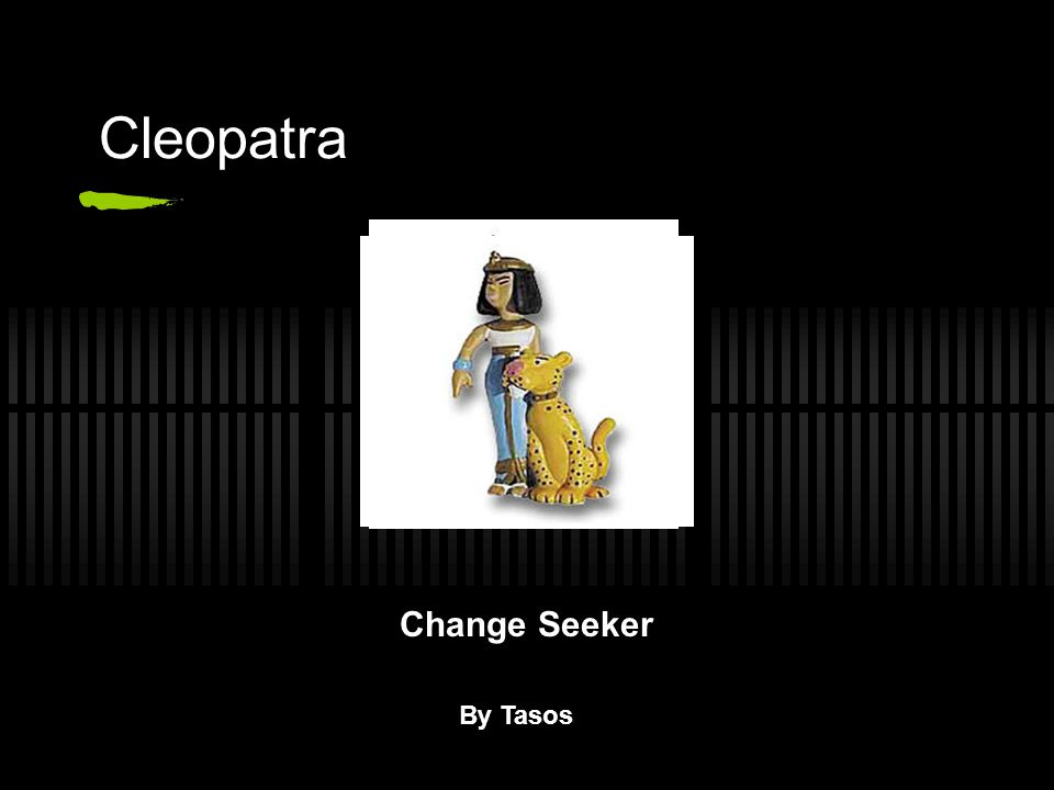 Biography Birth: In 69BC, Cleopatra was born in Alexandria, Egypt.