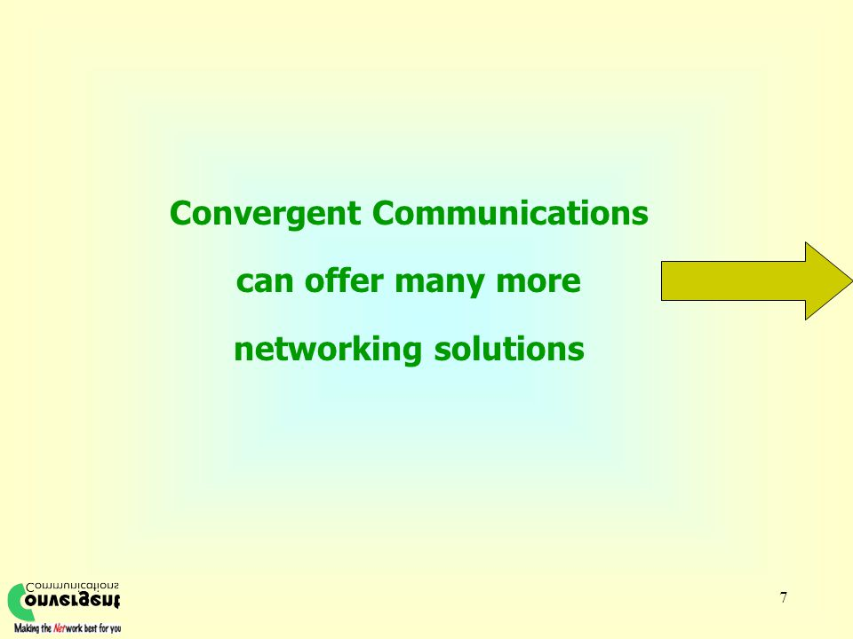 7 Convergent Communications can offer many more networking solutions