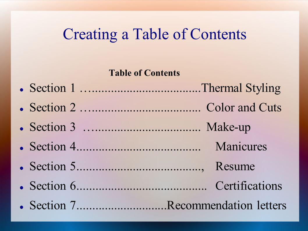 Creating a Table of Contents Table of Contents Section 1 …...................................Thermal Styling Section 2 …..............................