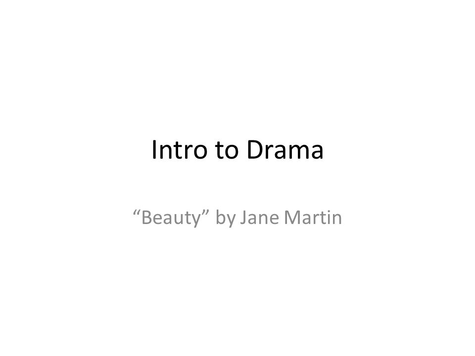Intro to Drama Beauty by Jane Martin