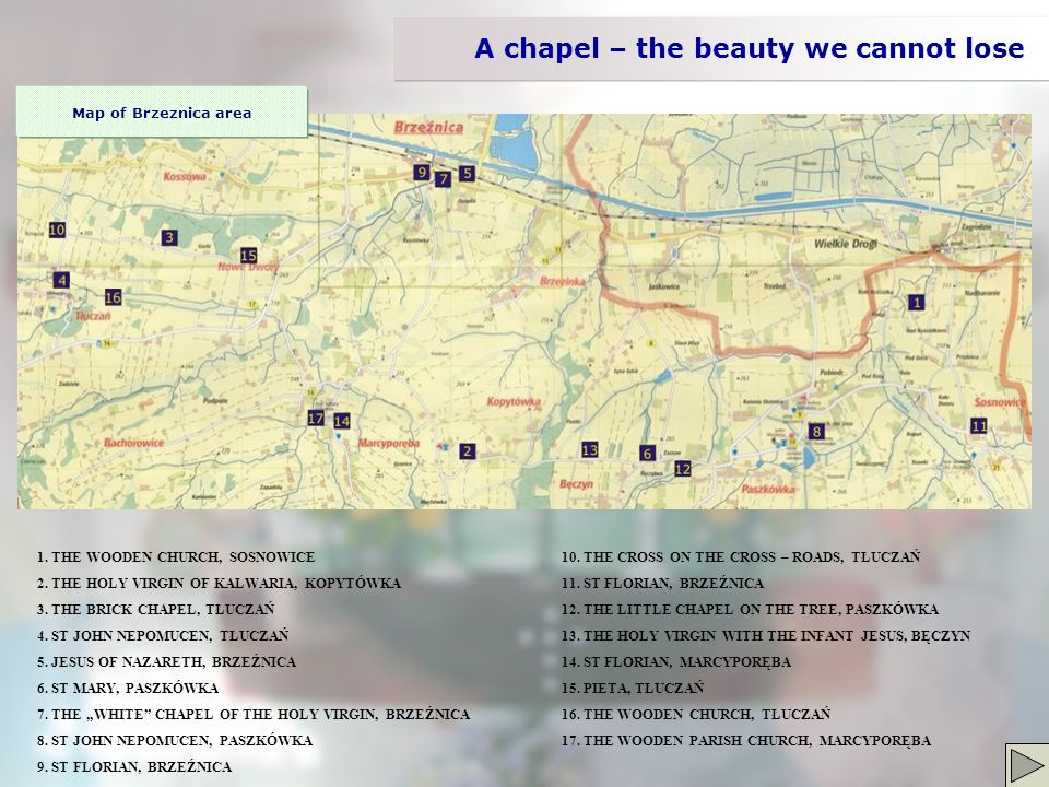 A chapel – the beauty we cannot lose Map of Brzeznica area 1.