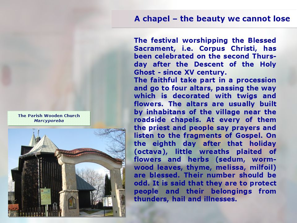 A chapel – the beauty we cannot lose The festival worshipping the Blessed Sacrament, i.e.