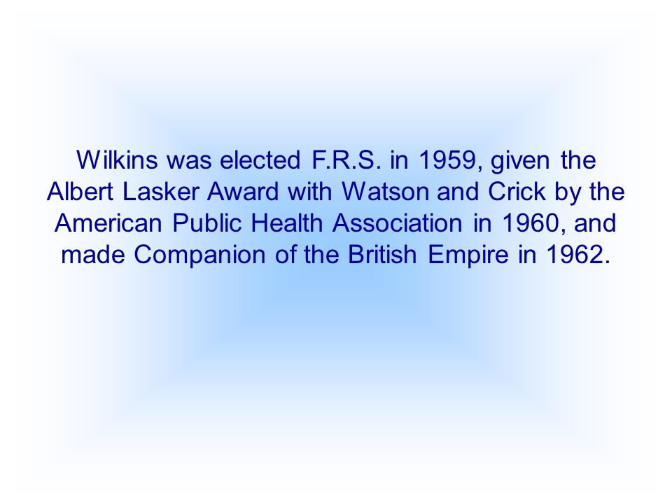 Maurice Hugh Fredrick Wilkins was born at Pongaroa, New Zealand on December 15 th, 1916 after his parents left Ireland. His father, Edgar Henry Wilkin