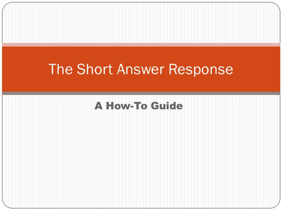 A How-To Guide The Short Answer Response