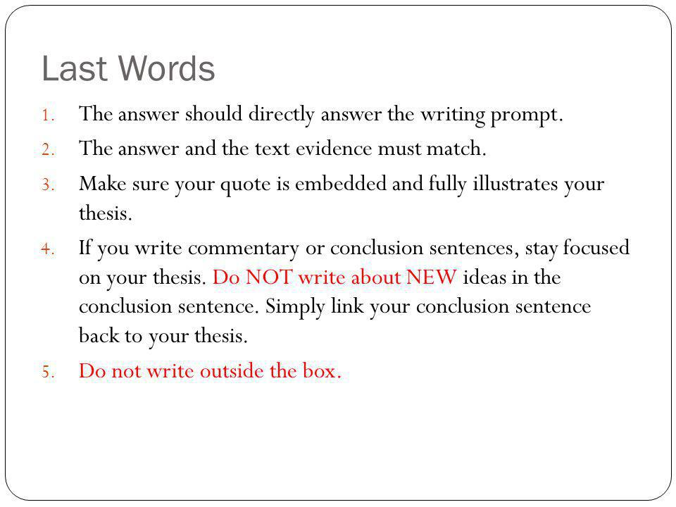 Last Words 1. The answer should directly answer the writing prompt.