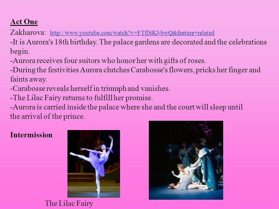 Act One Zakharova: http://www.youtube.com/watch?v=FTflSKJ-bwQ&feature=related http://www.youtube.com/watch?v=FTflSKJ-bwQ&feature=related -It is Aurora