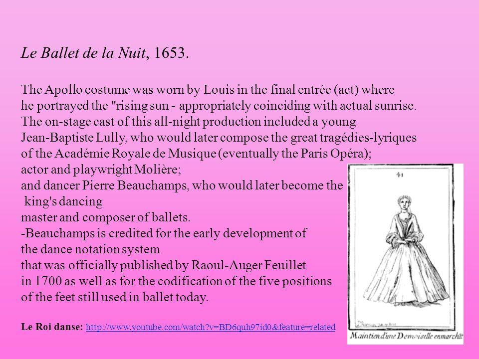 Le Ballet de la Nuit, 1653. The Apollo costume was worn by Louis in the final entrée (act) where he portrayed the