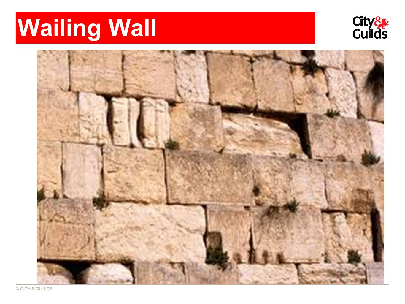 © CITY & GUILDS Wailing Wall