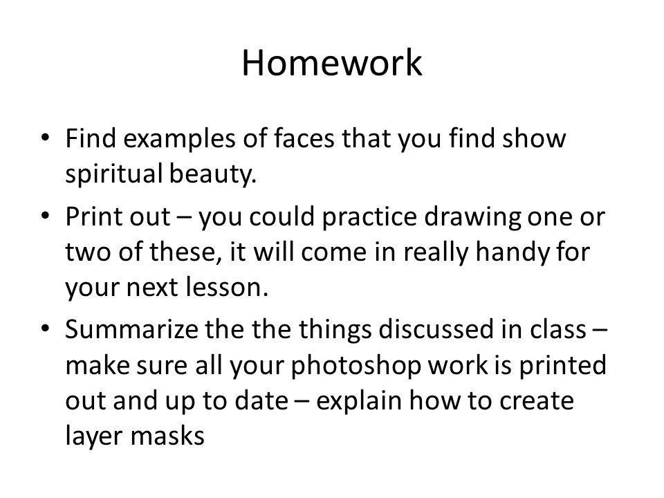 Homework Find examples of faces that you find show spiritual beauty.