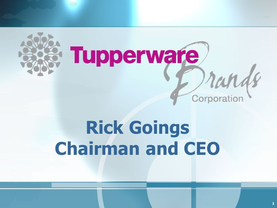 1 Rick Goings Chairman and CEO