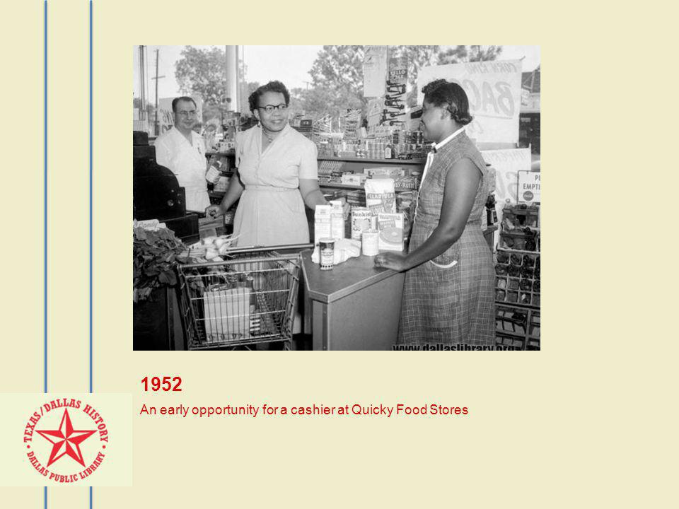 1952 An early opportunity for a cashier at Quicky Food Stores