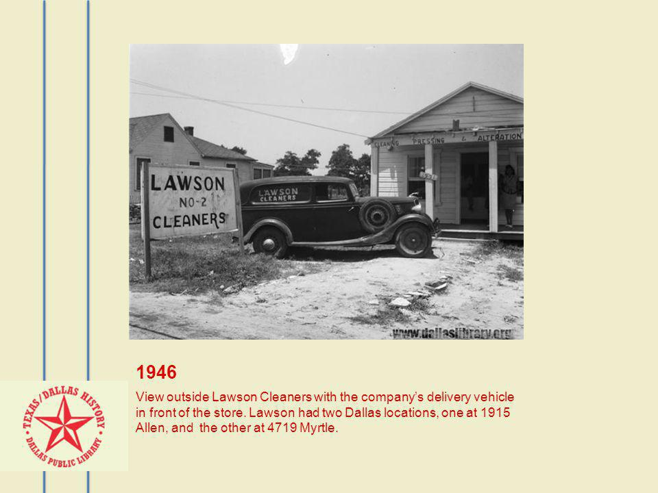 1946 View outside Lawson Cleaners with the companys delivery vehicle in front of the store. Lawson had two Dallas locations, one at 1915 Allen, and th