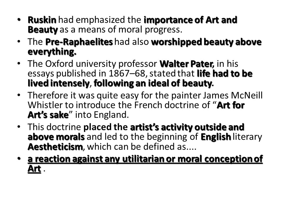 Ruskin had emphasized the i ii importance of Art and Beauty as a means of moral progress.