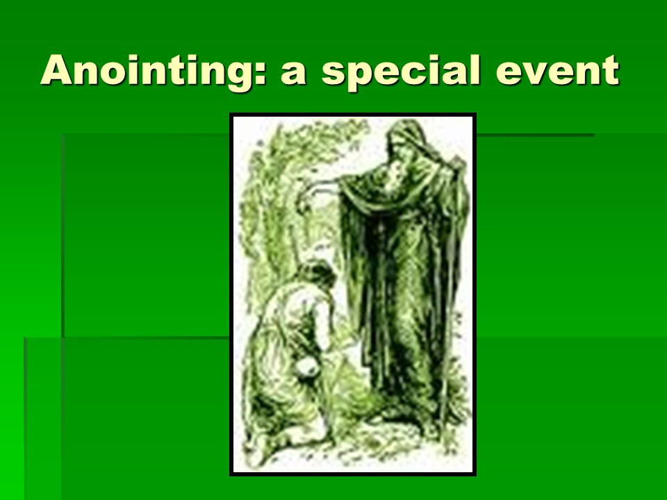 Anointing: a special event