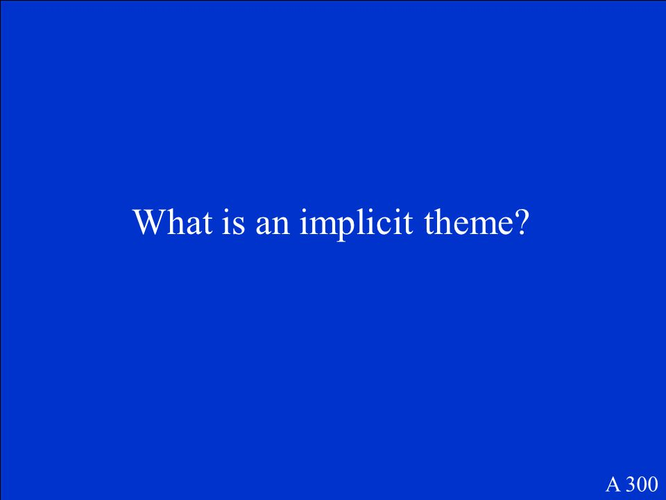 What is an implicit theme? A 300