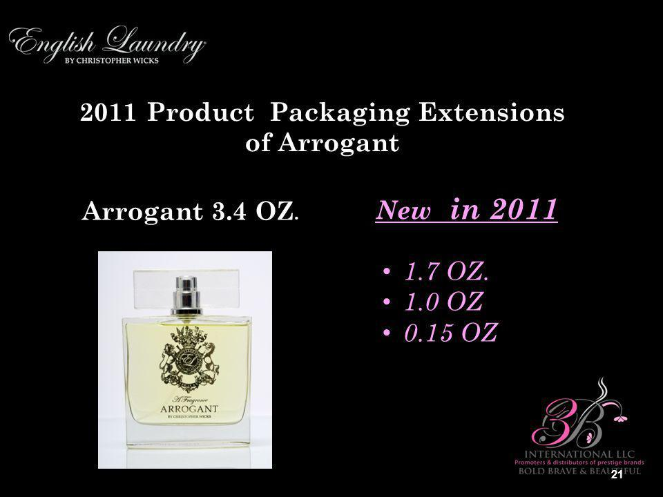 2011 Product Packaging Extensions of Arrogant Arrogant 3.4 OZ.