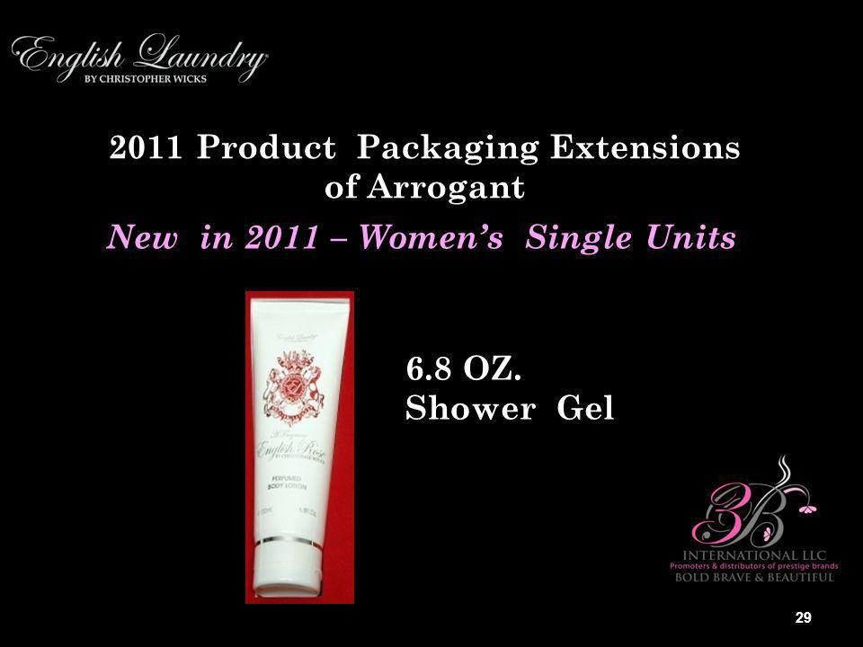 2011 Product Packaging Extensions of Arrogant 6.8 OZ.