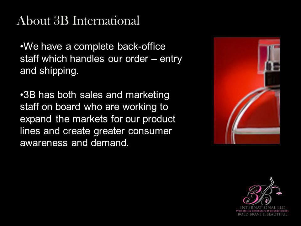 About 3B International We have a complete back-office staff which handles our order – entry and shipping.We have a complete back-office staff which handles our order – entry and shipping.