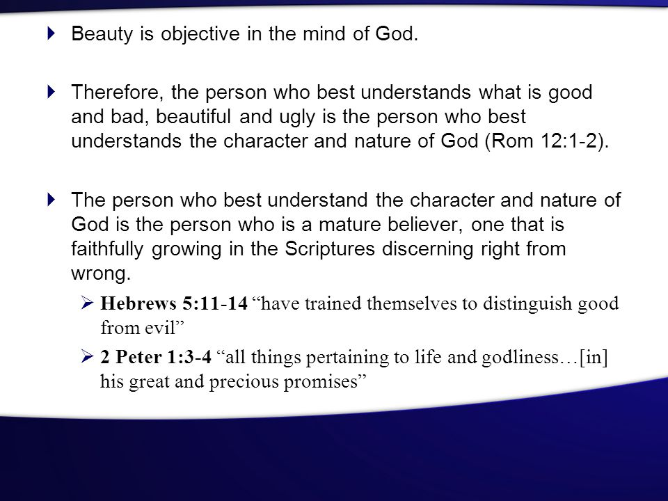 Beauty is objective in the mind of God.