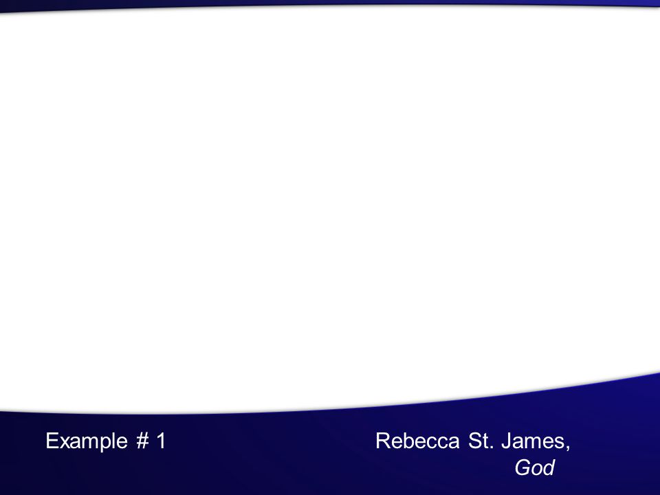 Example # 1Rebecca St. James, God