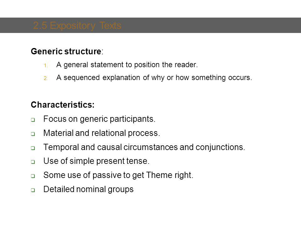 2. Text and Text Types Generic structure: 1. A general statement to position the reader.
