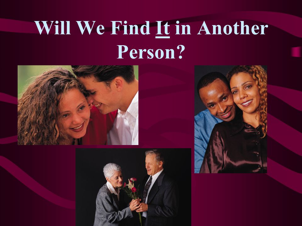 What are we really looking for?* someone to make up for the psychological and emotional damage we experienced in our childhood someone to heal our inv