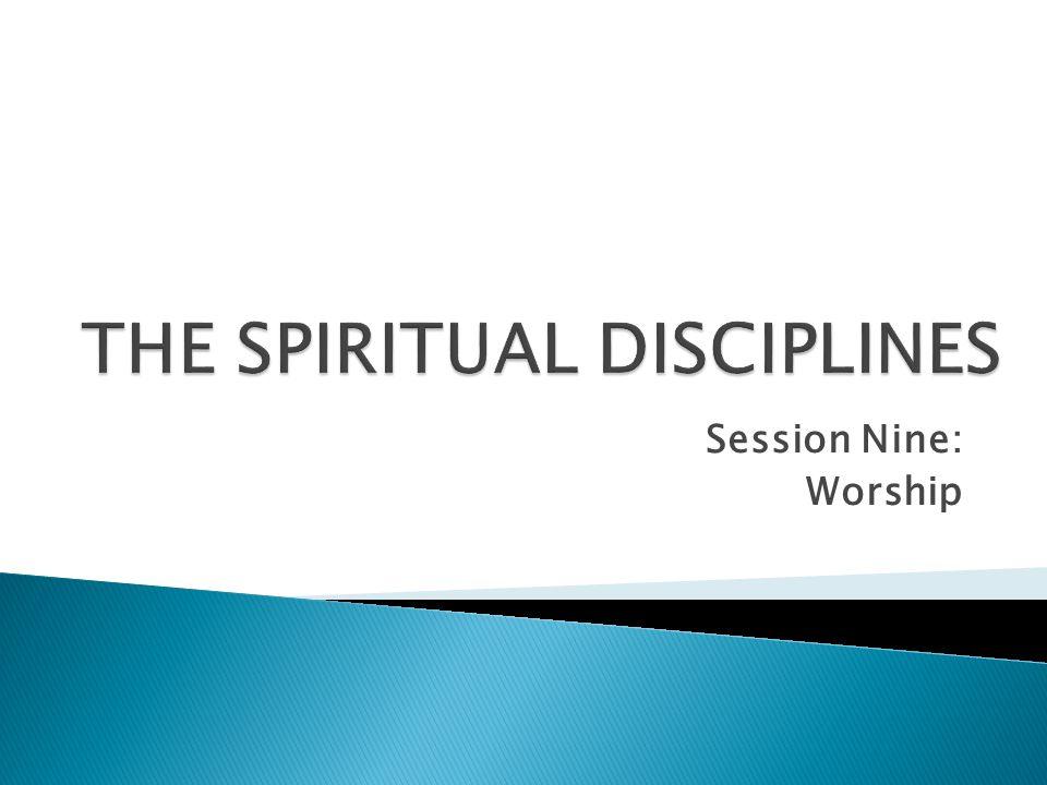 Session Nine: Worship