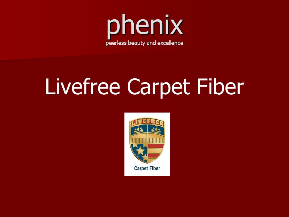 phenix peerless beauty and excellence Livefree Carpet Fiber