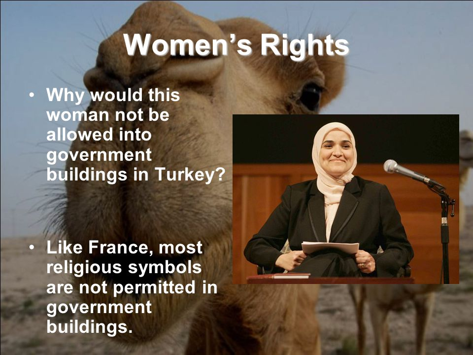 Womens Rights Why would this woman not be allowed into government buildings in Turkey.