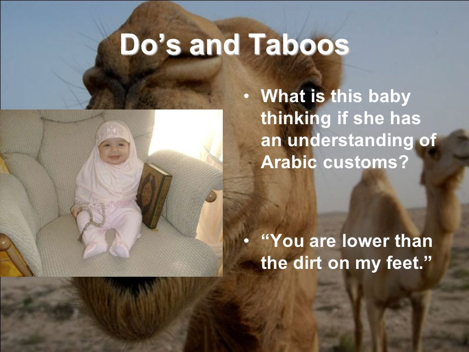 Dos and Taboos What is this baby thinking if she has an understanding of Arabic customs.