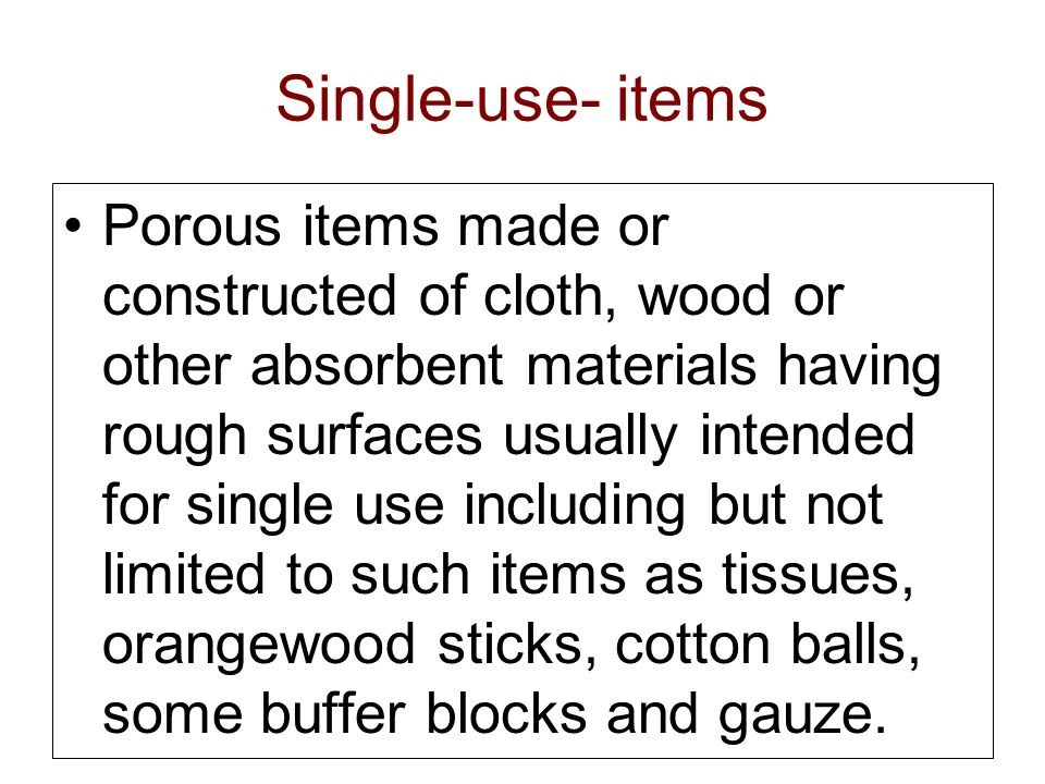 Single-use- items Porous items made or constructed of cloth, wood or other absorbent materials having rough surfaces usually intended for single use i