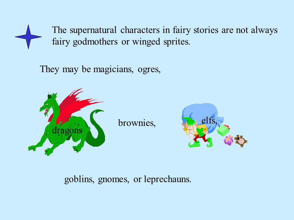 Fairy tales are part of the oral tradition of literature.