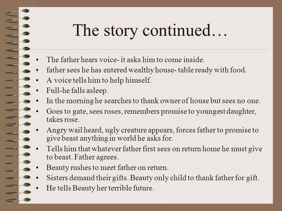 The story continued… The father hears voice- it asks him to come inside.
