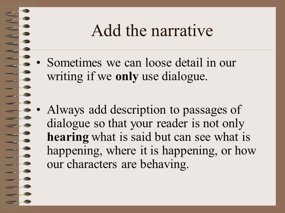 Improve the dialogue with a line of description.
