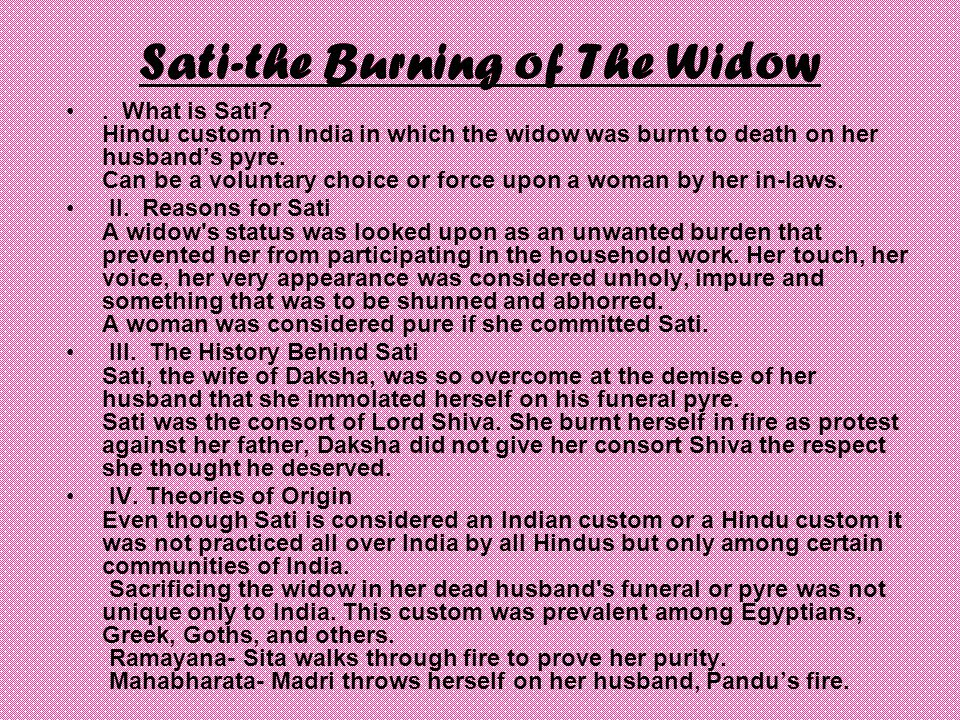Sati-the Burning of The Widow. What is Sati.