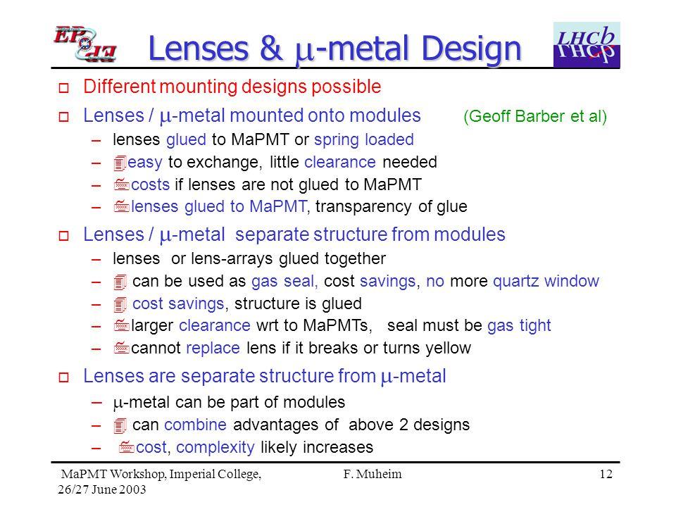 12 MaPMT Workshop, Imperial College, 26/27 June 2003 F.