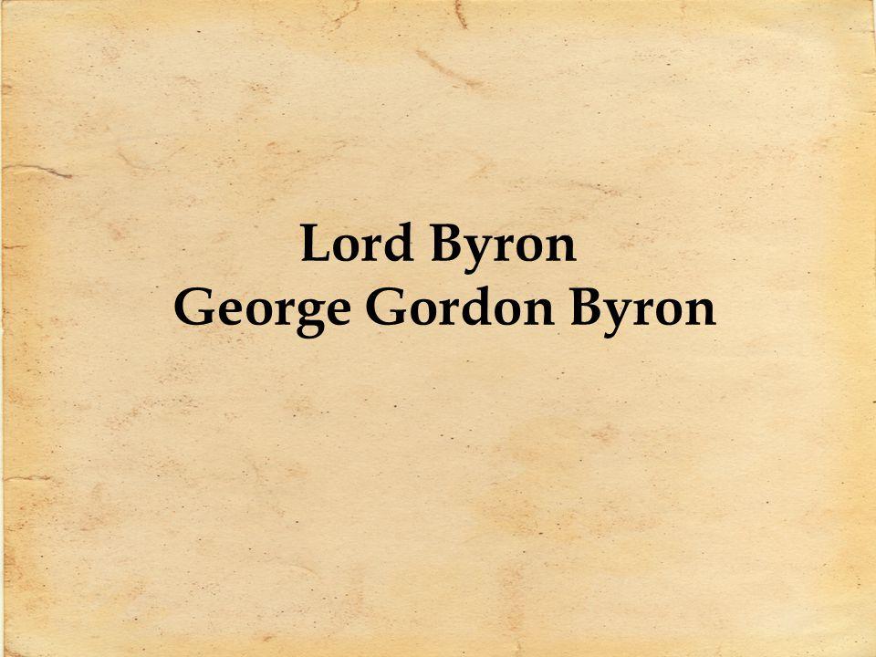 Lord Byron George Gordon Byron