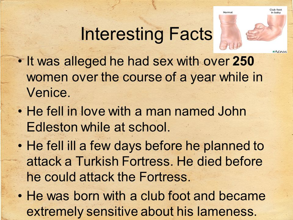 Interesting Facts It was alleged he had sex with over 250 women over the course of a year while in Venice. He fell in love with a man named John Edles