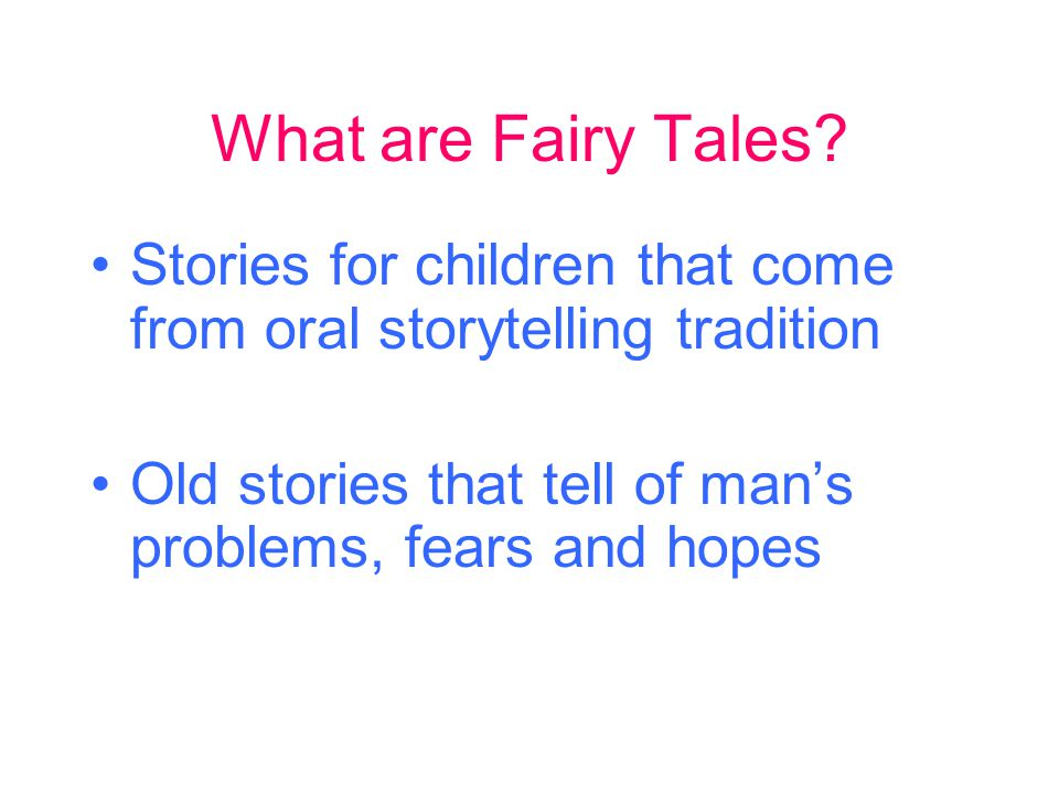 Elements of a Fairy Tale Contains magic or enchantment in characters, plot or settings May contain characters such as fairies, witches, elves, pixies, magicians, fairy godparents etc.