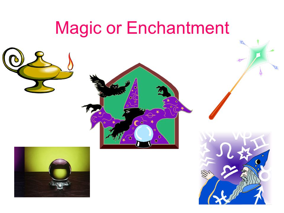 Magic or Enchantment