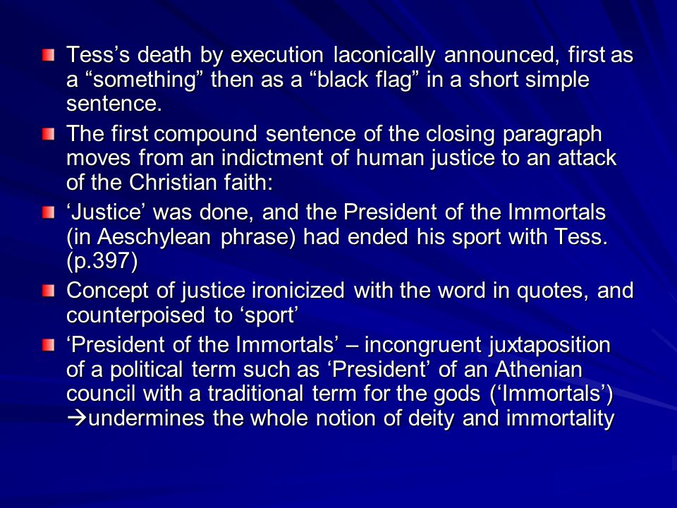 Tesss death by execution laconically announced, first as a something then as a black flag in a short simple sentence.