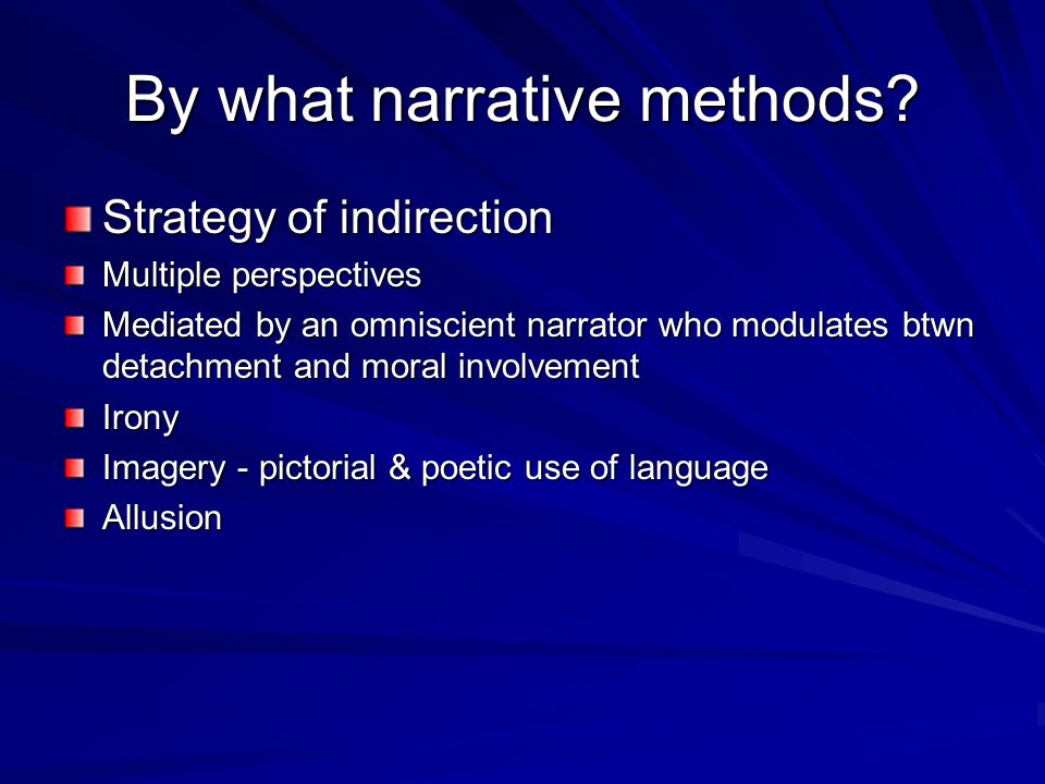 By what narrative methods.