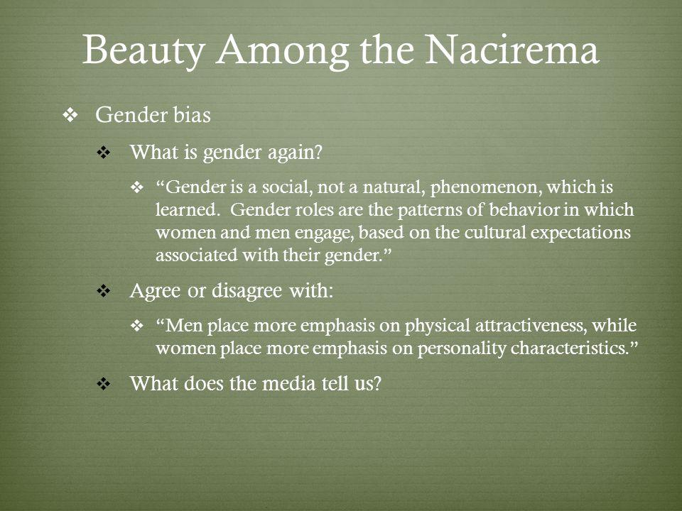 Beauty Among the Nacirema Gender bias What is gender again.